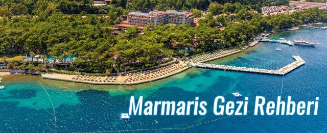 Marmaris Gezi Rehberi